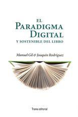 El paradigma digital y sostenible del libro - Manuel Gil & Joaquín Rodríguez