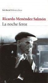 La noche feroz - Ricardo Menéndez Salmón