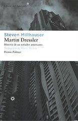 Martin Dressler. Historia de un soñador americano - Steven Millhauser