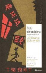 Vida de un idiota y otras confesiones - Akutagawa Ryūnosuke
