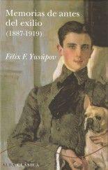 Memorias de antes del exilio - Félix F. Yusúpov
