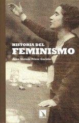 Historia del feminismo - Juan Sisinio Pérez Garzón