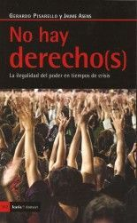 No hay derecho(s) - Gerardo Pisarello y Jaume Asens