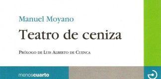 Teatro de ceniza - Manuel Moyano