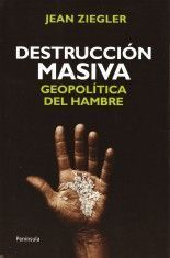 Destrucción masiva - Jean Ziegler