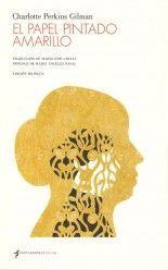 El papel pintado amarillo - Charlotte Perkins Gilman