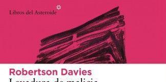 Levadura de malicia - Robertson Davies