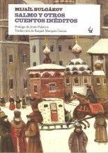 Mijaíl Bulgákov - Salmo y otros cuentos inéditos