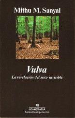 Vulva. La revolución del sexo invisible - Mithu M. Sanyal
