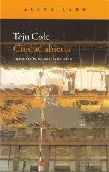 Ciudad abierta - Teju Cole