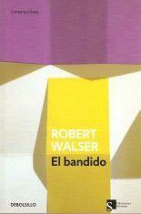 El bandido - Robert Walser