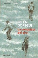 La conquista del aire - Belén Gopegui