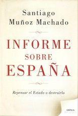 Informe sobre España - Santiago Muñoz Molina