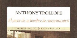El amor de un hombre de cincuenta años - Anthony Trollope