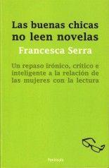 Las buenas chicas no leen novelas - Francesca Serra