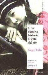 Una extraña historia al este del río - Nagai Kafū