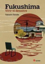 Fukushima. Vivir el desastre - Takashi Sasaki