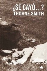 se cayo 155x234 ¿Se cayó…? – Thorne Smith