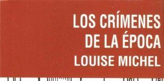Los crímenes de la época - Louise Michel