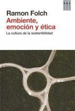 Ambiente, emoción y ética - Ramón Folch