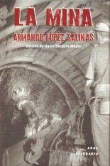 La mina - Armando López Salinas