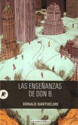Las enseñanzas de Don B. - Donald Barthelme