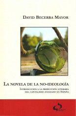 La novela de la no-ideología - David Becerra Mayor