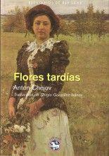 Flores tardías - Antón Chéjov