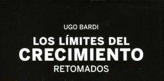Los límites del crecimiento retomados - Ugo Bardi