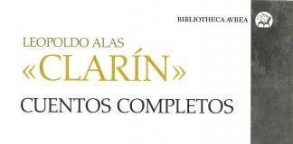 Cuentos completos - Leopoldo Alas, «Clarín»