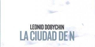 La ciudad de N - Leonid Dobychin
