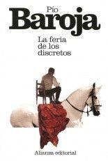 La feria de los discretos - Pío Baroja