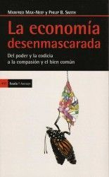 La economía desenmascarada - Manfred Max-Neef y Philip B. Smith