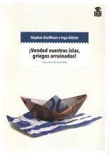 ¡Vended vuestras islas, griegos arruinados! - Stephan Kauffman e Ingo Stützle