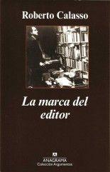 La marca del editor - Roberto Calasso
