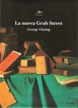 La nueva Grub Street - George Gissing