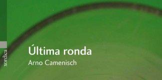 Última ronda - Arno Camenisch