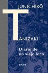 Diario de un viejo loco - Junichirō Tanizaki