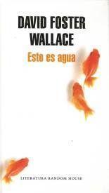 Esto es agua - David Foster Wallace