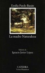 La madre Naturaleza - Emilia Pardo Bazán