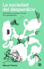 La sociedad del desperdicio - Manuel Toharia