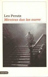 Mientras dan las nueve - Leo Perutz