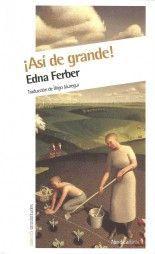¡Así de grande! - Edna Ferber