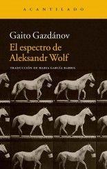 El espectro de Aleksandr Wolf - Gaito Gazdánov