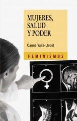 Mujeres, salud y poder - Carme Valls-Llobet