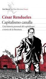 Capitalismo canalla - César Rendueles