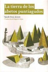 La tierra de los abetos puntiagudos - Sarah Orne Jewett