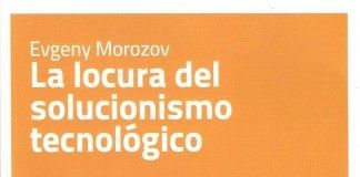 La locura del solucionismo tecnológico - Evgeny Morozov