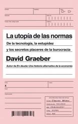 La utopía de las normas - David Graeber