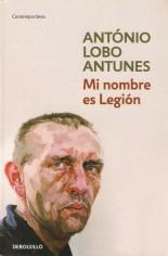 Mi nombre es Legión - António Lobo Antunes